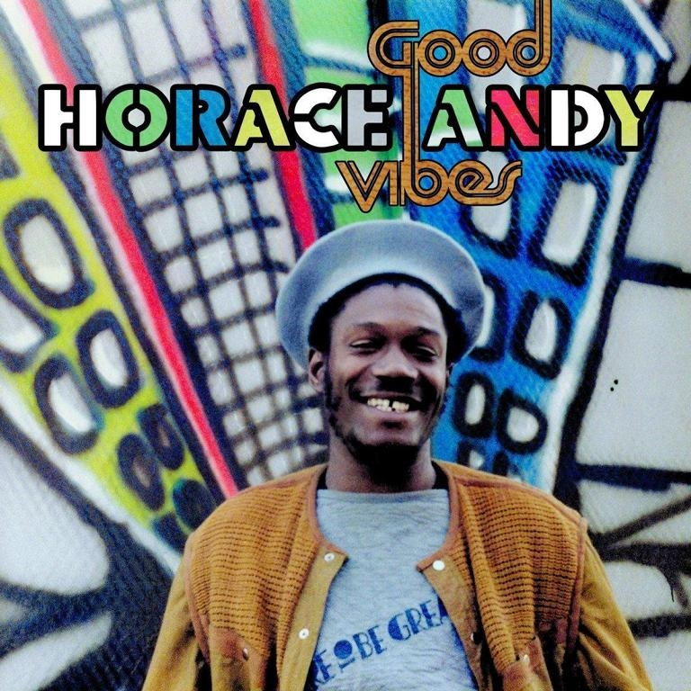 world 02 18 horaceAndy Good vibes