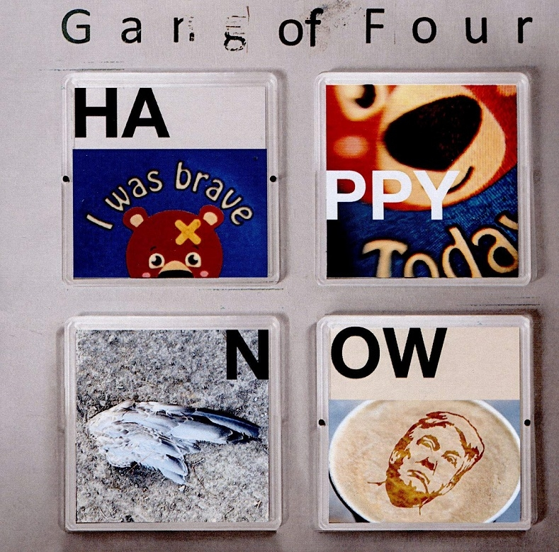 Gang of Four - Happy Now !